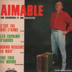 Discos de vinilo: AIMABLE - C´EST TOI QUE J´AIME / LES COPAINS D´ABORD / QUAND REVIENT LA NUIT / UNE FOIS AU MOINS. Lote 87396016