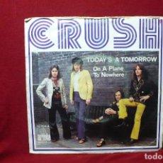 Discos de vinilo: CRUSH / TODAY'S A TOMORROW / ON A PLANE TO NOWHERE / ARIOLA 12764.A / 1973, ESPAÑA. Lote 87473348