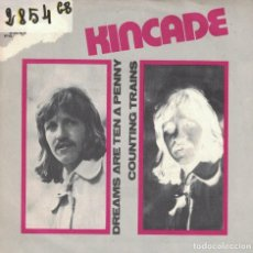 Discos de vinilo: KINKADE - DREAMS ARE TEN A PENNY / COUNTING TRAINS (SINGLE ESPAÑOL, PENNY FARTHING 1972). Lote 87476680
