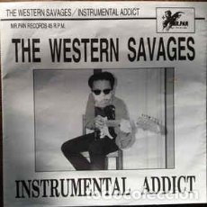 Discos de vinilo: THE WESTERN SAVAGES – INSTRUMENTAL ADDICT. Lote 87477640