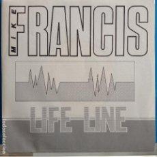 Discos de vinilo: MIKE FRANCIS - LIFE LINE / LIFE LINE - NUEVO PROMO ESPAÑOL. Lote 87482132