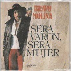 Discos de vinilo: BRAVO MOLINA / SERA VARON, SERA MUJER / LA ULTIMA CANCION (SINGLE 1978). Lote 87492596