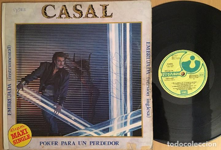 CASAL – POKER PARA UN PERDEDOR -MAXI 45 RPM VINYL 1983 SPAIN - HARVEST (Música - Discos de Vinilo - Maxi Singles - Solistas Españoles de los 70 a la actualidad)