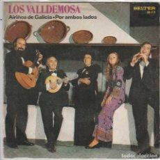 Discos de vinil: LOS VALLDEMOSA / AIRIÑOS DE GALICIA / POR AMBOS LADOS (SINGLE 1972). Lote 87599728