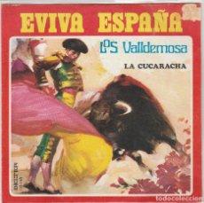 Dischi in vinile: LOS VALLDEMOSA / EVIVA ESPAÑA / LA CUCARACHA (SINGLE 1972). Lote 87600032
