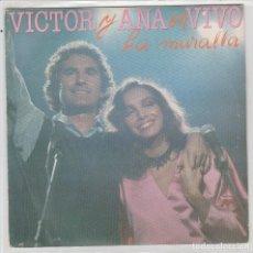 Dischi in vinile: VICTOR Y ANA EN VIVO / LA MURALLA / EL ABUELO VICTOR (SINGLE 1983). Lote 87621244