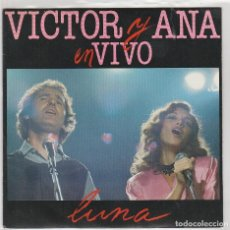 Disques de vinyle: VICTOR Y ANA EN VIVO / LUNA (SINGLE PROMO 1983) SOLO CARA A. Lote 87621268