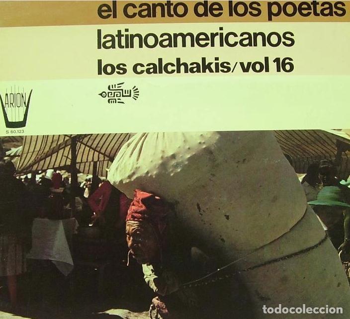 LOS CALCHAKIS - EL CANTO DE LOS POETAS LATINOAMERICANOS (Música - Discos de Vinilo - Maxi Singles - Étnicas y Músicas del Mundo)