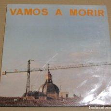 Discos de vinilo: VAMOS A MORIR LP VAMOS A MORIR 1992 POR CARIDAD PRODUCCIONES. Lote 87660500