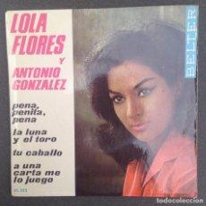 Discos de vinilo: LOLA FLORES ANTONIO GONZALEZ EP BELTER 1964 PENA PENITA PENA/ LA LUNA Y EL TORO +2 RUMBAS POP RUMBA. Lote 87664712