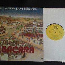 Discos de vinilo: ALBACARA - AL PASAR POR TOLEDO LP FOLK. FIRMADO POR LOS MIEMBROS DEL GRUPO. Lote 88085656