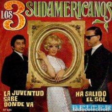 Discos de vinilo: LOS 3 SUDAMERICANOS - LA JUVENTUD SABE DONDE VA / HA SALIDO EL SOL - SINGLE BELTER 1970. Lote 88093408