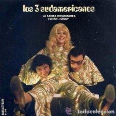 Discos de vinilo: LOS 3 SUDAMERICANOS / LA BANDA DOMINGUERA / FUNNY, FUNNY (SINGLE 71). Lote 88093548