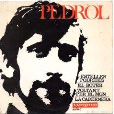 Discos de vinilo: PEDROL, EP, ESTELLES PODRIDES + 3, AÑO 1969. Lote 88101260