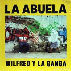 Disques de vinyle: WILFRED Y LA GANGA / LA ABUELA (MX) 1990 (BMG-ARIOLA). Lote 88125664