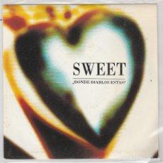 Discos de vinilo: SWEET / ¿DONDE DIABLOS ESTAS? / SOLO PALABRAS (SINGLE 1991). Lote 88308368