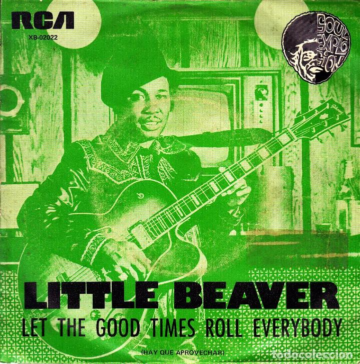 LITTLE BEAVER - LET THE GOOD TIMES ROLL EVERYBODY + LET'S STICK TOGETHER SINGLE SPAIN 1975 (Música - Discos - Singles Vinilo - Jazz, Jazz-Rock, Blues y R&B)