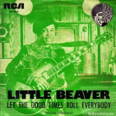 Discos de vinilo: LITTLE BEAVER - LET THE GOOD TIMES ROLL EVERYBODY + LET'S STICK TOGETHER SINGLE SPAIN 1975. Lote 88316632