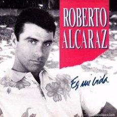 Discos de vinilo: ROBERTO ALCARAZ - ES MI VIDA (NO SIDE B) SINGLE PROMO SPAIN 1990. Lote 88317388