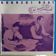Discos de vinilo: BRONSKI BEAT - IT AIN´T NECESSARILY SO - NUEVO. Lote 88338952