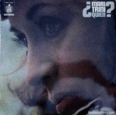 Discos de vinilo: MARI TRINI, ¿QUIÉN? LP ORIGINAL CON ENCARTE CON LETRAS COMO NUEVO. Lote 88356392