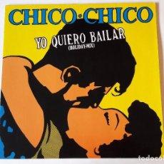 Discos de vinilo: CHICO CHICO - YO QUIERO BAILAR - 1989. Lote 88364704