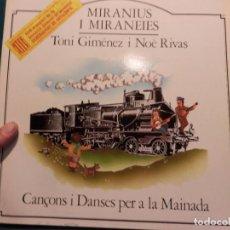 Discos de vinilo: TONI GIMÉNEZ I NOÈ RIVAS - MIRANIUS I MIRANEIES (CANÇONS I DANSES PER A LA MAINADA) LP 15 TEMAS. Lote 88461660
