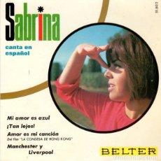 Discos de vinilo: SABRINA CANTA EN ESPAÑOL: MI AMOR ES AZUL, TAN LEJOS, AMOR ES MI CANCIÓN,MANCHESTER Y LIVERPOOL. Lote 88506928