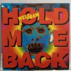 Discos de vinil: WESTBAM - HOLD ME BACK 7 MIX / HOLD ME BACK 7 MIX - NUEVO PROMO ESPAÑOL. Lote 88569596