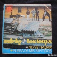 Discos de vinilo: MICKY Y LOS TONYS // NO SE NADAR - FUERA DE MIS SENTIDOS. Lote 88765152