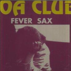 Discos de vinilo: BOA CLUB FEVER SAX. Lote 88792884
