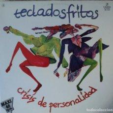 Discos de vinilo: TECLADOS FRITOS - CRISIS DE PERSONALIDAD - EDICIÓN DE 1983 DE ESPAÑA - MAXI-SINGLE - PROMO. Lote 88800924