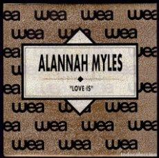 Discos de vinilo: ALANNAH MYLES - SPAIN SINGLE ATLANTIC / WEA 1990 - LOVE IS / LOVE IS - PROMO SINGLE 45 RPM. Lote 88802640