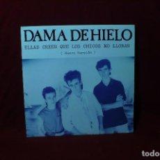Discos de vinilo: DAMA DE HIELO / ELLAS CREEN QUE LOS CHICOS NO LLORAN / BERMAN, PROMOCIONAL, UNA CARA, 1990.. Lote 88827872