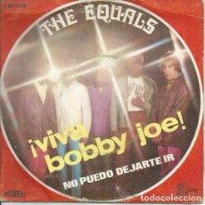 Discos de vinilo: THE EQUALS - VIVA BOBBY JOE / NO PUEDO DEJARTE IR SG 1969 ED. ESPAÑOLA. Lote 88877620