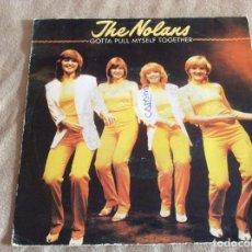 Discos de vinilo: THE NOLANS. GOTTA PULL MYSELF TOGETHER. EPIC CBS 1980. Lote 88884784