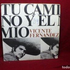 Discos de vinilo: VICENTE FERNANDEZ / TU CAMINO Y EL MIO / LA MISMA / CBS. 1974.. Lote 88940812