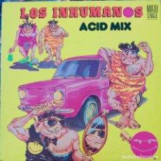 Discos de vinilo: LOS INHUMANOS. ACID MIX. MAXI SINGLE.. Lote 88970824