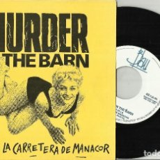 Disques de vinyle: MURDER IN THE BARN SINGLE AL SUR DE LA CARRETERA DE MANACOR 1991. Lote 88974824