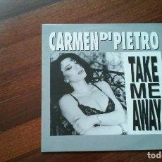 Discos de vinilo: CARMEN DI PIETRO-TAKE ME AWAY.MAXI ESPAÑA. Lote 88976156