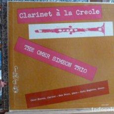 Discos de vinilo: THE OMER SIMEON TRIO -CLARINET A LA CREOLE- 25 CM. Lote 202833822