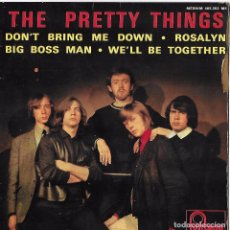 Discos de vinilo: PRETTY THINGS, THE: DON´T BRING ME DOWN / BIG BOSS MAN / ROSALYN / WE´LL BE TOGETHER. Lote 89042680
