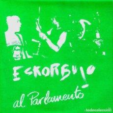Discos de vinilo: ESKORBUTO. YA NO QUEDAN MÁS COJONES (ESKORBUTO A LAS ELECCIONES) + LA SANGRE LOS POLVOS.... Lote 84909400