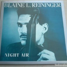 Discos de vinilo: BLAINE L. REININGER - NIGHT AIR - LP - 1985 - NUEVO. Lote 89104000