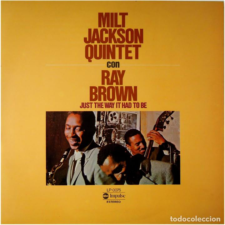 MILT JACKSON QUINTET CON RAY BROWN – JUST THE WAY IT HAD TO BE - LP SPAIN 1976 - ABC IMPULSE! (Música - Discos - Singles Vinilo - Jazz, Jazz-Rock, Blues y R&B)