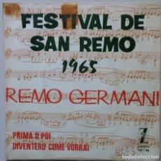 Discos de vinilo: FESTIVAL DE SAN REMO 1965 REMO GERMANI. Lote 89179112