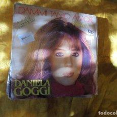 Discos de vinilo: DANIELA GOGGI. DAMMI TANTO AMORE / INSIEME A TE. FESTIVAL DI SANREMO 1983. DDD, EDICION ITALIANA. Lote 89204620
