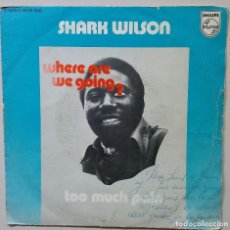 Discos de vinilo: SHARK WILSON AÑO 1973 WHERE ARE WE GOING?. Lote 89216628