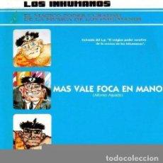 Discos de vinilo: LOS INHUMANOS-MAS VALE FOCA EN MANO SINGLE 1991 PROMOCIONAL. Lote 89221608