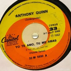 Discos de vinilo: SENCILLO ARGENTINO DE ANTHONY QUINN AÑO 1967. Lote 89226648